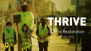 Taking Pride In Our Community: The Barrio Restoration Story